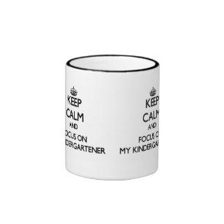 Keep Calm and focus on My Kindergartener Coffee Mugs