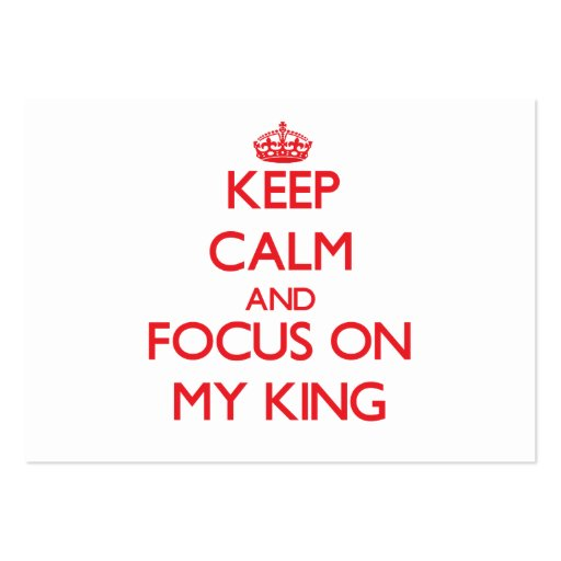Keep Calm and focus on My King Business Cards