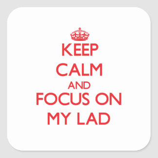 Keep Calm and focus on My Lad Stickers