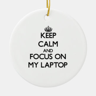 Keep Calm and focus on My Laptop Christmas Ornaments