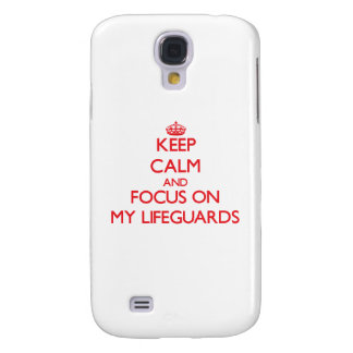 Keep Calm and focus on My Lifeguards Galaxy S4 Covers