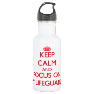 Keep Calm and focus on My Lifeguards 18oz Water Bottle