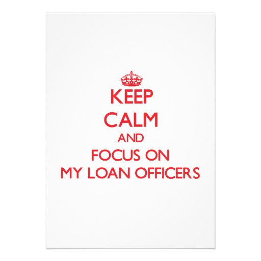 Keep Calm and focus on My Loan Officers Personalized Announcements