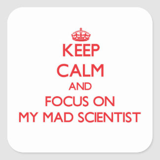 Keep Calm and focus on My Mad Scientist Sticker