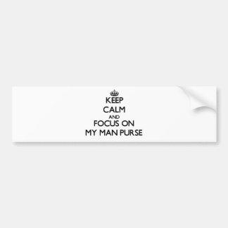 Keep Calm and focus on My Man Purse Bumper Sticker