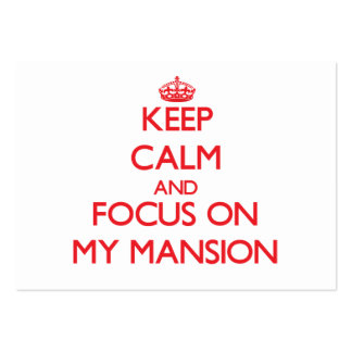 Keep Calm and focus on My Mansion Large Business Cards (Pack Of 100)