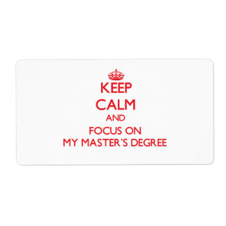Keep Calm and focus on My Master S Degree Shipping Label