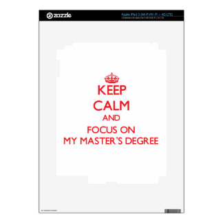 Keep Calm and focus on My Master S Degree Decal For iPad 3