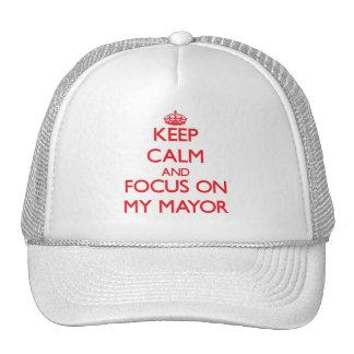 Keep Calm and focus on My Mayor Trucker Hat