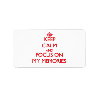 Keep Calm and focus on My Memories Address Label