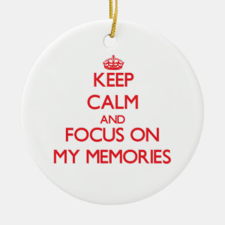 Keep Calm and focus on My Memories Christmas Tree Ornaments