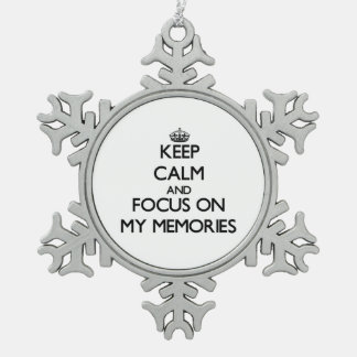 Keep Calm and focus on My Memories Ornament