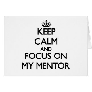Keep Calm and focus on My Mentor Stationery Note Card
