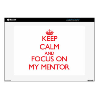 """Keep Calm and focus on My Mentor 15"""" Laptop Skin"""