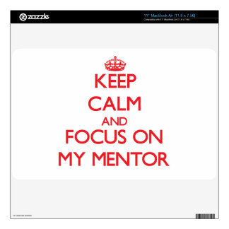 Keep Calm and focus on My Mentor Decal For The MacBook Air
