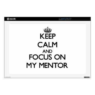 """Keep Calm and focus on My Mentor 17"""" Laptop Skins"""