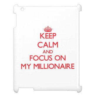 Keep Calm and focus on My Millionaire iPad Cases