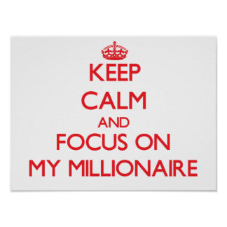 Keep Calm and focus on My Millionaire Poster