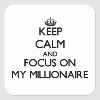 Keep Calm and focus on My Millionaire Stickers