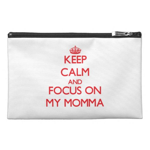 Keep Calm and focus on My Momma Travel Accessories Bag