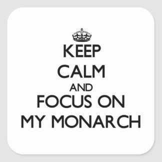 Keep Calm and focus on My Monarch Stickers