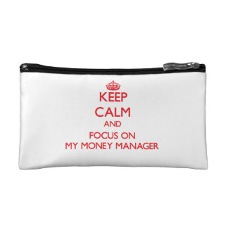 Keep Calm and focus on My Money Manager Makeup Bags
