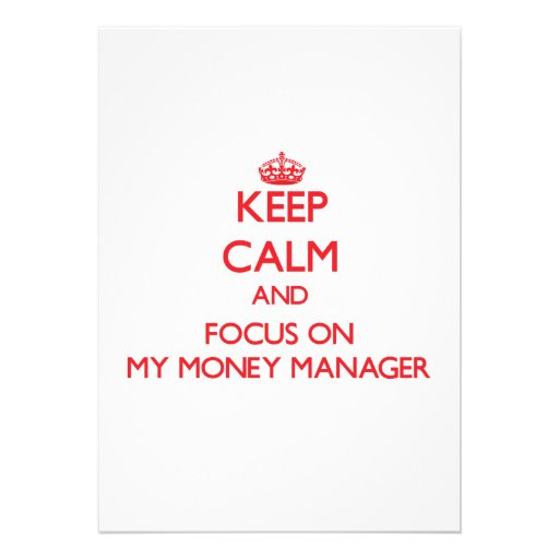 Keep Calm and focus on My Money Manager Invitations