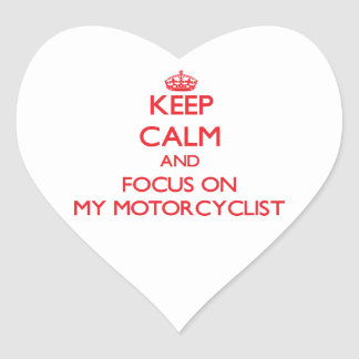 Keep Calm and focus on My Motorcyclist Heart Sticker