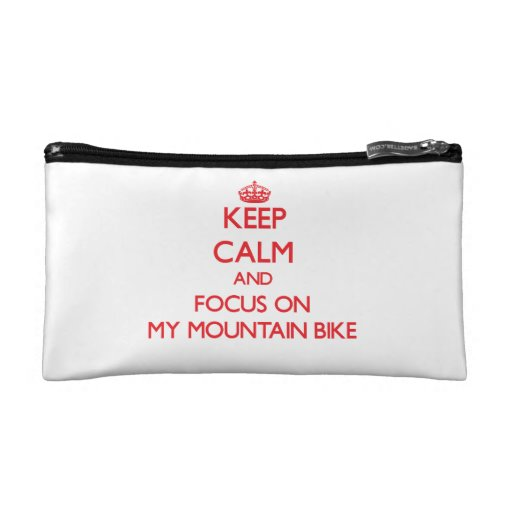 Keep Calm and focus on My Mountain Bike Cosmetic Bags