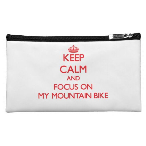 Keep Calm and focus on My Mountain Bike Cosmetics Bags