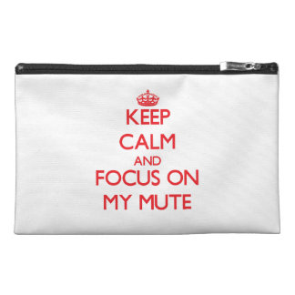 Keep Calm and focus on My Mute Travel Accessories Bags