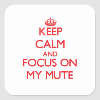 Keep Calm and focus on My Mute Sticker