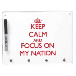 Keep Calm and focus on My Nation Dry Erase White Board