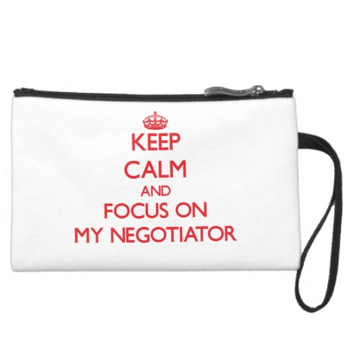 Keep Calm and focus on My Negotiator Wristlet Purse