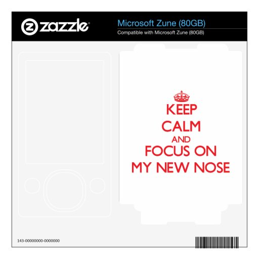 Keep Calm and focus on My New Nose Decal For The Zune