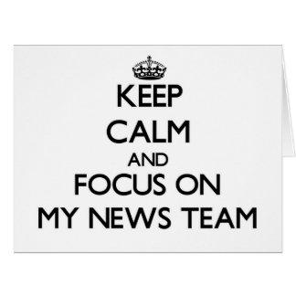 Keep Calm and focus on My News Team Cards