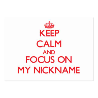 Keep Calm and focus on My Nickname Large Business Cards (Pack Of 100)