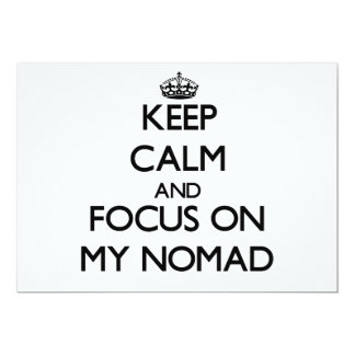 Keep Calm and focus on My Nomad Custom Announcement