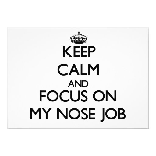 Keep Calm and focus on My Nose Job Personalized Invitation