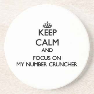 Keep Calm and focus on My Number Cruncher Drink Coaster