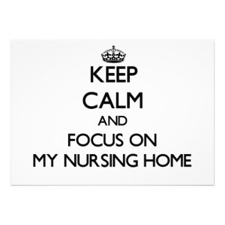 Keep Calm and focus on My Nursing Home Personalized Invite