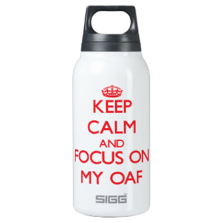 Keep Calm and focus on My Oaf 10 Oz Insulated SIGG Thermos Water Bottle