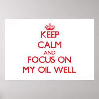 Keep Calm and focus on My Oil Well Print