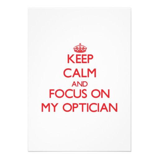 Keep Calm and focus on My Optician Custom Invites