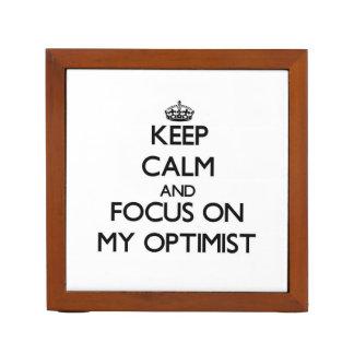Keep Calm and focus on My Optimist Pencil Holder