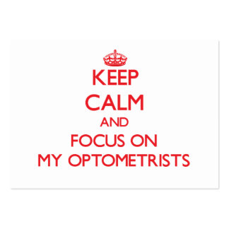Keep Calm and focus on My Optometrists Large Business Cards (Pack Of 100)