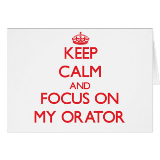 Keep Calm and focus on My Orator Greeting Cards