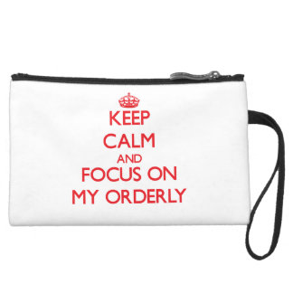Keep Calm and focus on My Orderly Wristlets