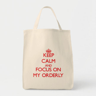 Keep Calm and focus on My Orderly Bag