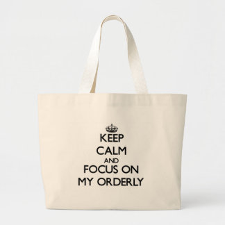 Keep Calm and focus on My Orderly Tote Bags
